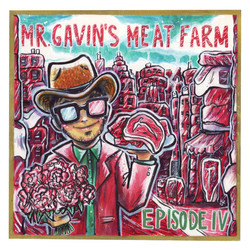 Mr. Gavin's Meat Farm Episode IV