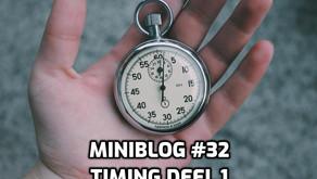 Miniblog #32 timing deel 1: beter te laat dan te vroeg