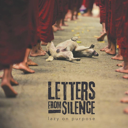 """Letters From Silence / """"Lazy On Purpose"""" LP"""