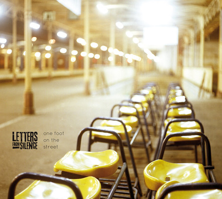 """Letters From Silence / """"One Foot On the Street"""" EP"""