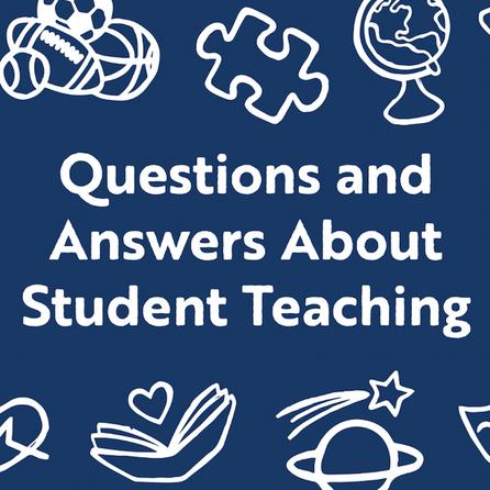 FAQ: What is Student Teaching?