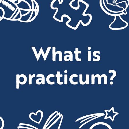 FAQ: What is Practicum?