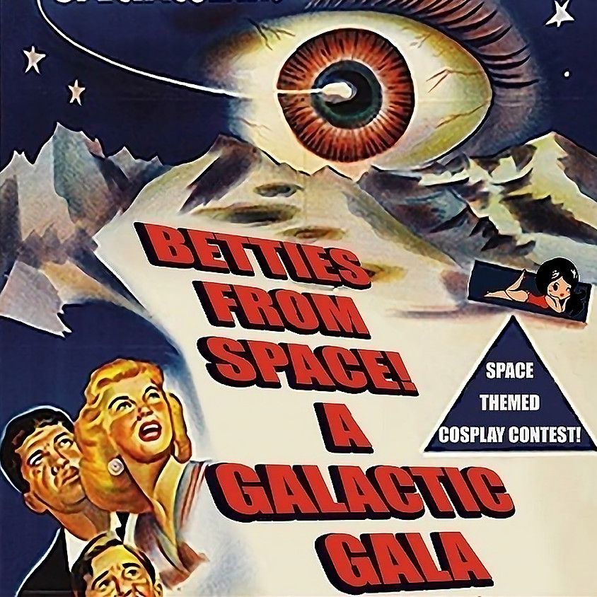 Betties From Space! A Galactic Fundraiser!