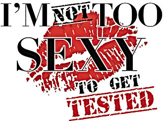 Not Too Sexy to Get Tested