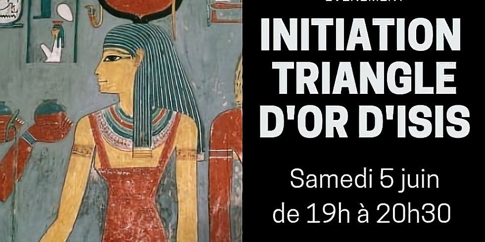 Initiation Triangle d'Or d'Isis