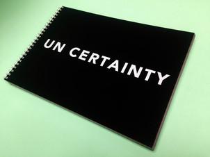 UN CERTAINTY
