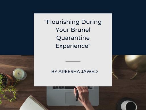Flourishing During Your Brunel Quarantine Experience