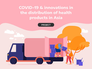 COVID-19 & innovations in the distribution of health products in Asia