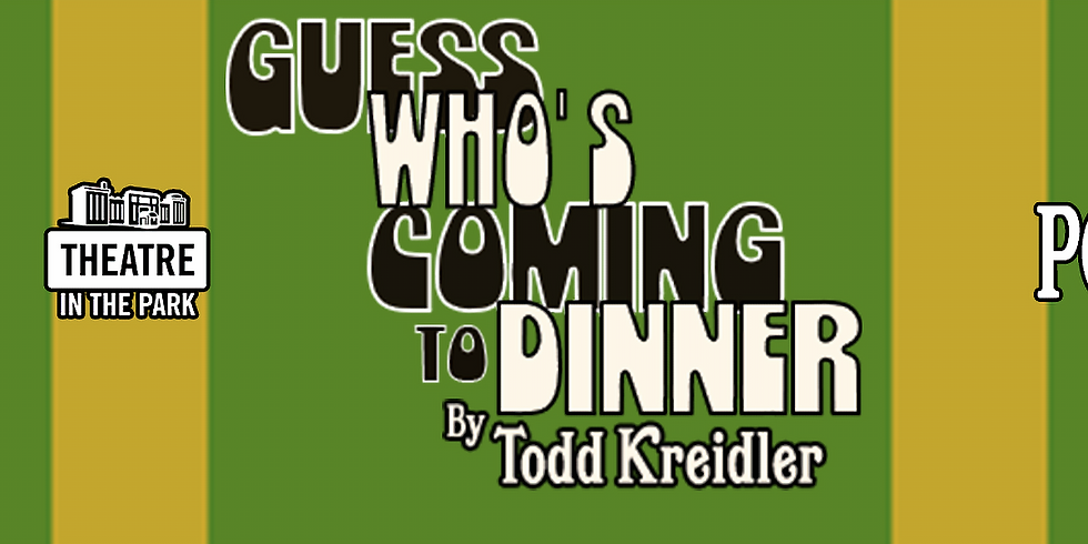 Guess Who's Coming to Dinner at Theatre in the Park