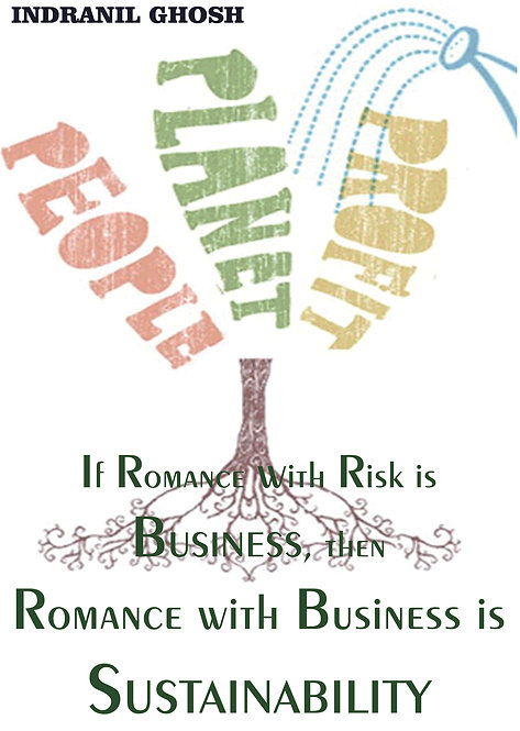 If Romance with Risk is Business, then Romance with Business is Sustainability