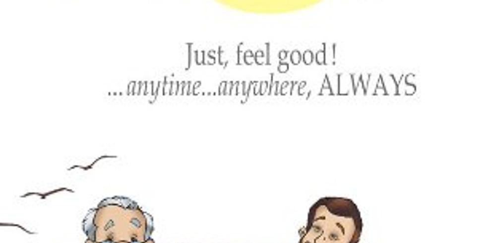 10 Feel Good Factors! – Just feel good! Anytime … Anywhere … Always …