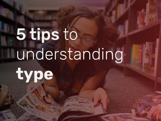 5 Tips to Understanding Your Type
