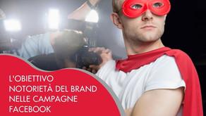Awareness campaign: l'obiettivo Notorietà del brand nelle campagne Facebook