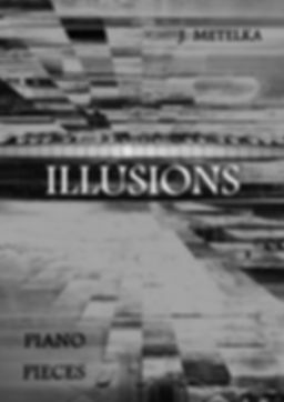 Illusions - 10 Piano Pieces by Jakub Metelka