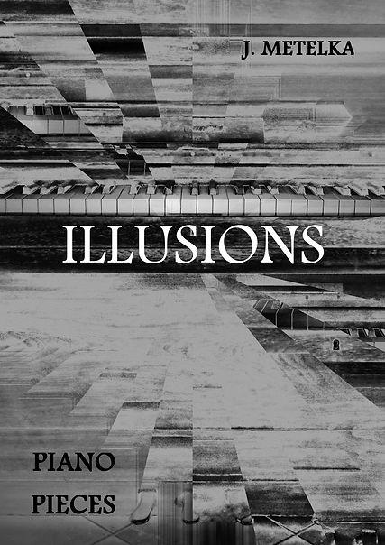Illusions - 10 Piano Pieces by Jakub Metelka