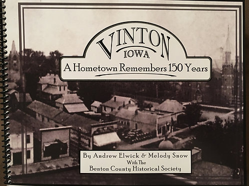 Vinton, Iowa ~ A Hometown Remembers 150 Years