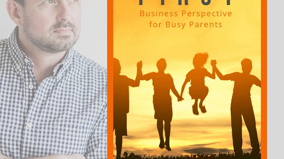 Family First: Business Perspective for Busy Parents
