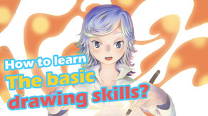 How to learn the basic drawing skills?The key to be a master from a beginner!