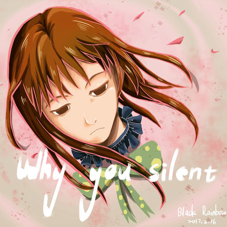 Why you silent