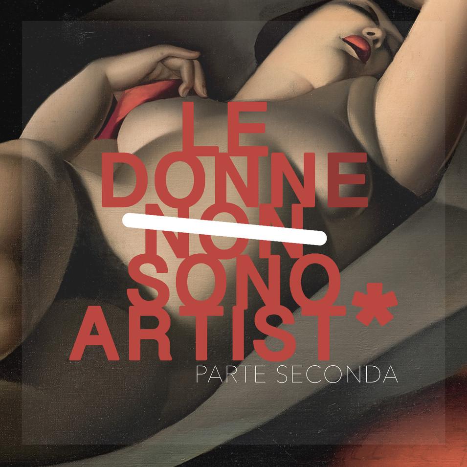 LE DONNE NON SONO ARTIST*. PT. 2
