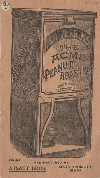 Advertisement for the Acme Peanut Roaster, manufactured at the Atsatt Bros. factory on Pearl Street. The box held trays containing peanuts, which were roasted by the heat from a kerosene lamp.