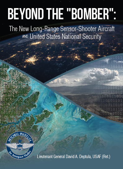"Beyond the ""Bomber:"" The New Long-Range Sensor-Shooter Aircraft and US National Security"