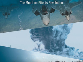 Securing 21st Century Combat Success: The Munition Effects Revolution