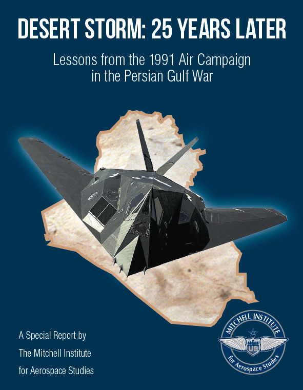 Desert Storm: 25 Years later - Lessons from the 1991 Air Campaign in the Persian Gulf War