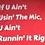 """Thumbnail: """"If U Ain't Usin' The Mic, U Ain't Runnin' It Right! T-Shirt"""