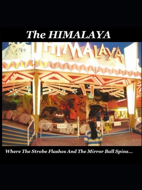 """Book:  """"The HIMALAYA: Where The Strobe Flashes And The Mirror Ball Spins."""""""