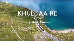 KhulJaReLyricVideo.jpg