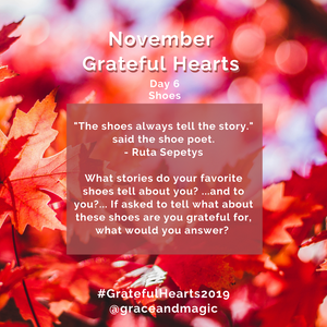 Grateful Hearts Day 6 prompt: Shoes