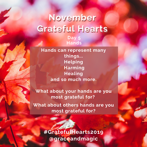 Grateful Hearts Day 5 prompt: Hands