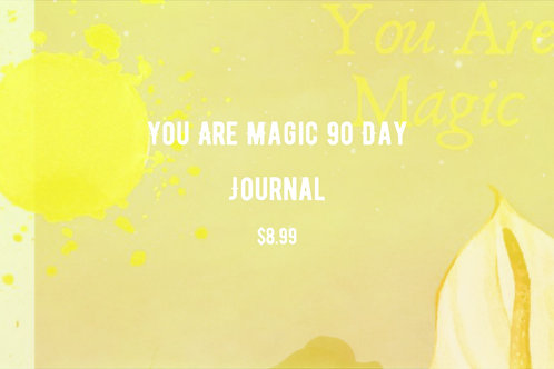 You Are Magic 90 Day Journal
