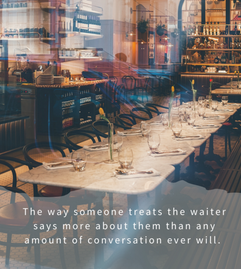 In Dating, How They Treat The Waiter Is Your Future