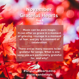 Grateful Hearts Day 8 prompt - Song
