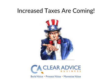 Increased Taxes Are Coming!!