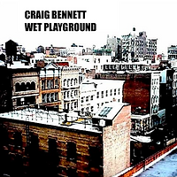 Craig Bennett Wet Playground single