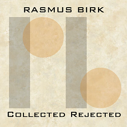 Rasmus Birk Collected Rejected LP