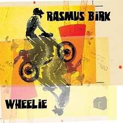 Rasmus Birk Wheelie LP