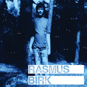 Rasmus Birk Debut LP Out Now!