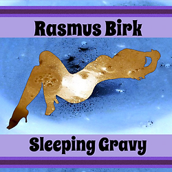 Rasmus Birk Sleeping Gravy LP