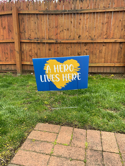 A Hero Lives Here Yard Sign