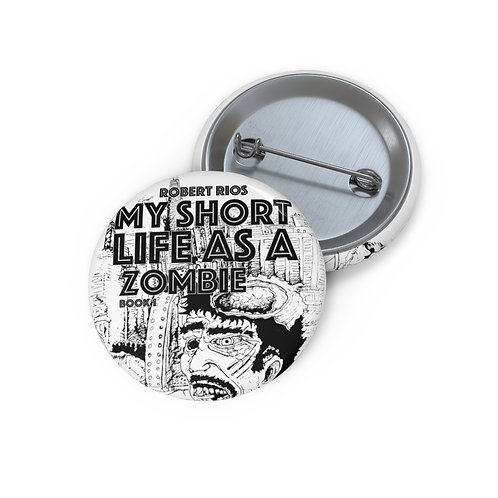 My Short Life as a Zombie BW Pin Buttons