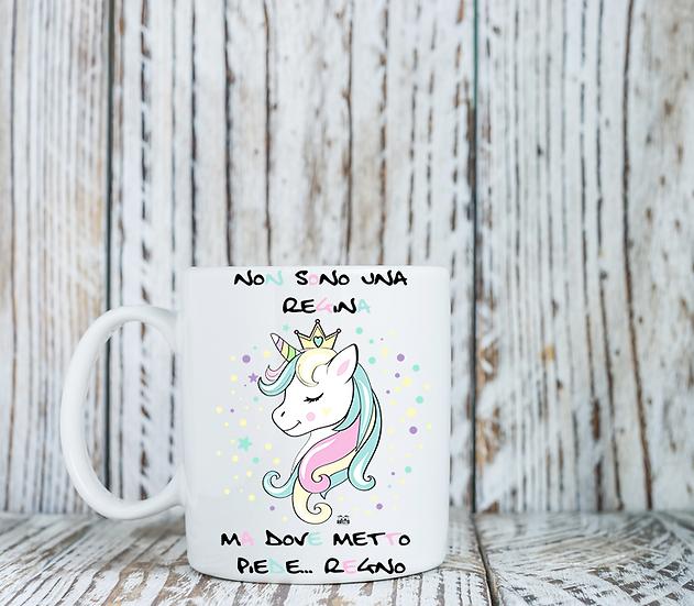 Tazza Non sono una regina...Unicorn