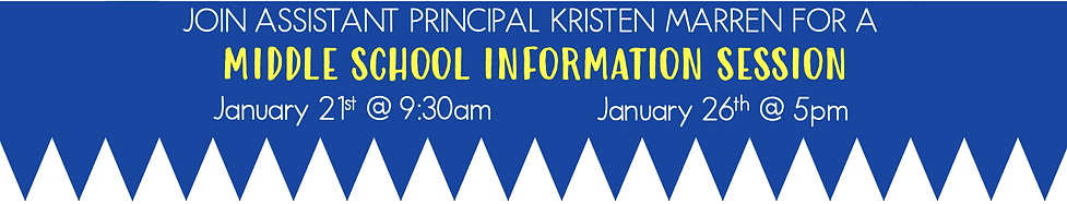 Click to join Assistant Principal Kristen Marren for a Middle School Information Session