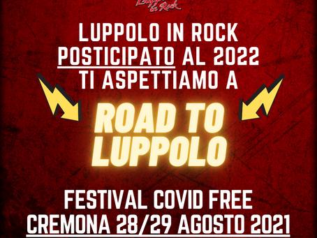 Rinvio Luppolo in Rock al 2022 + annuncio Road to Luppolo