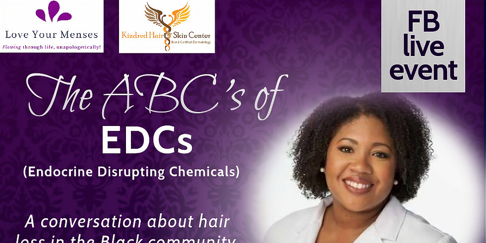 The ABC's of EDCs: A Conversation About Black Skin, Hair, and Reproductive Health