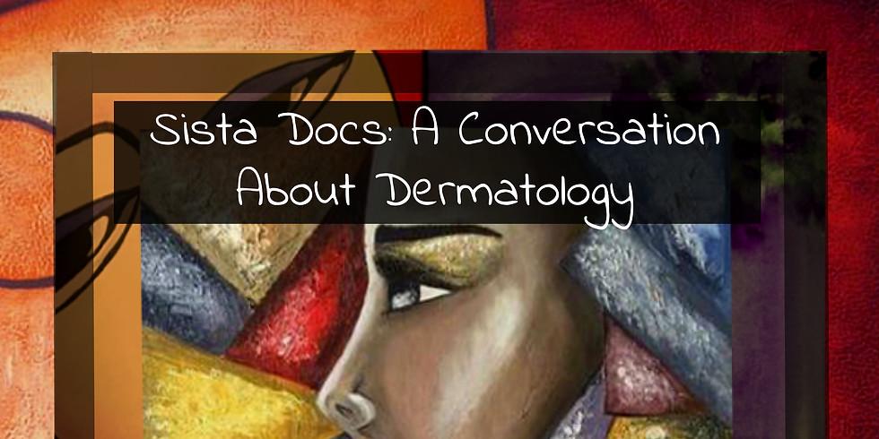 Sista Docs: A Conversation About Dermatology