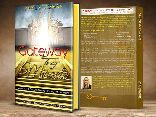 Gateway to my Miracle by April Stutzman
